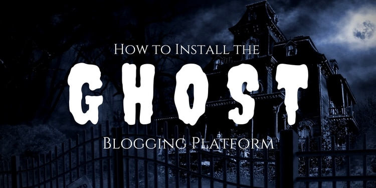 How to install Ghost Blogging Platform on CentOS 7