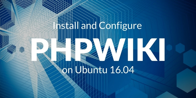 Install and Configure PhpWiki on Ubuntu 16 04