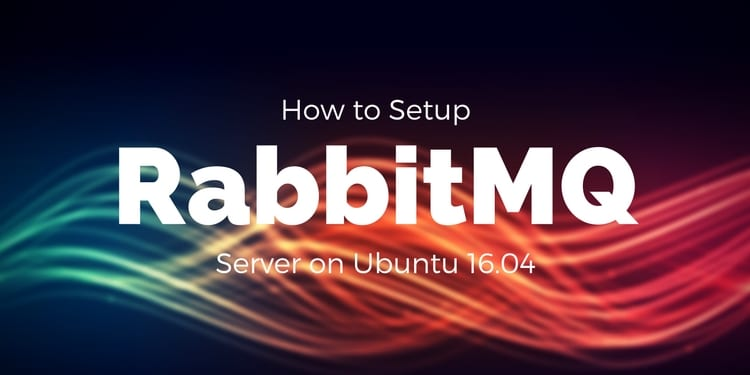 How to Setup RabbitMQ Server on Ubuntu 16 04