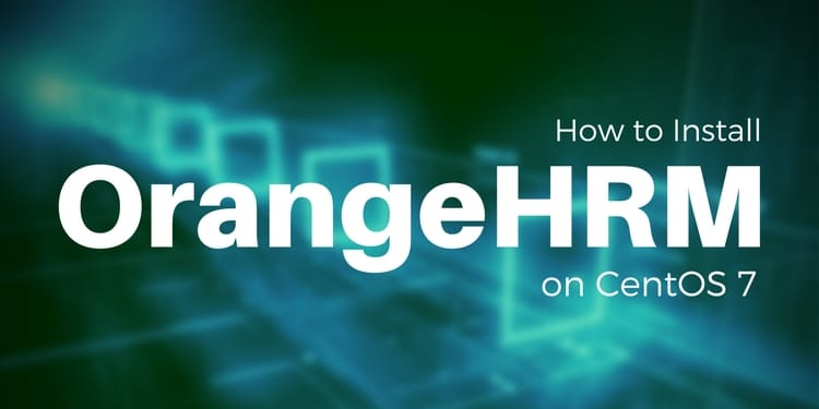 How to Install OrangeHRM on CentOS 7