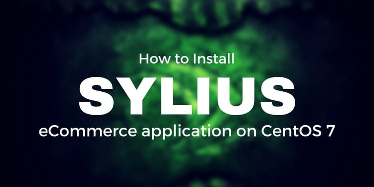 How to Install Sylius eCommerce application on CentOS 7