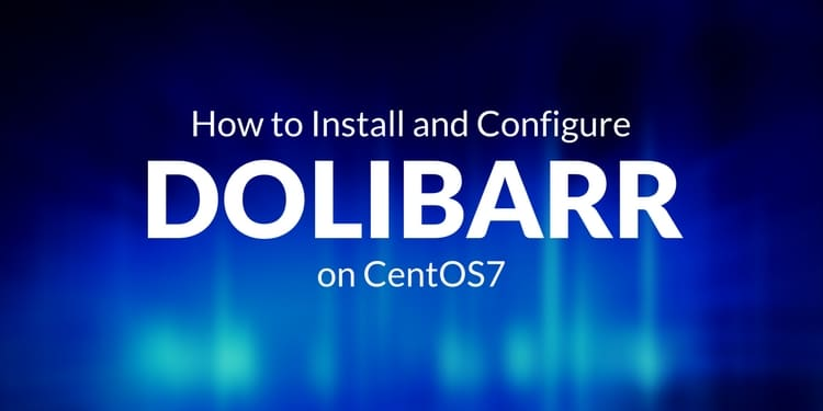 How to Install and Configure Dolibarr on CentOS 7