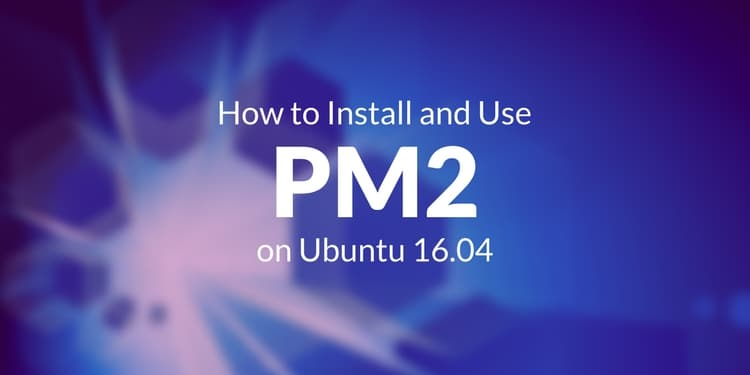 How to Install and Use Pm2 for Express Application