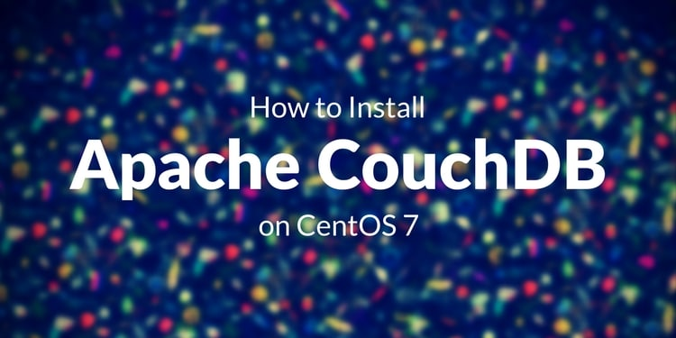How to Install Apache CouchDB on CentOS 7