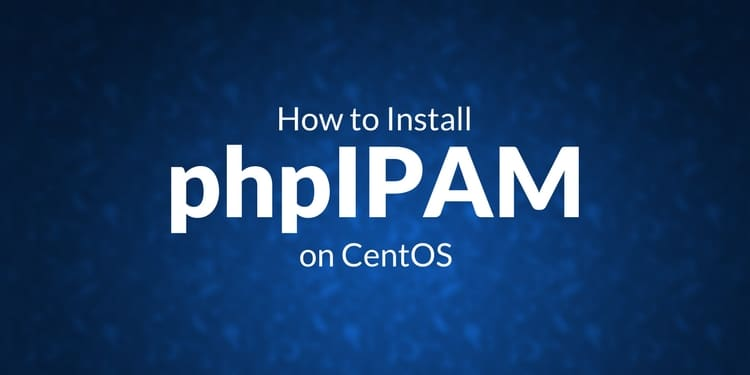 How to Install phpIPAM on CentOS 7