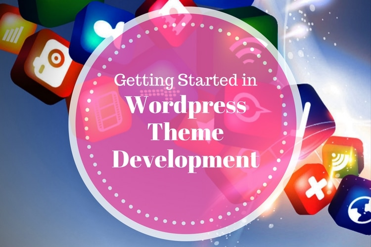 Getting Started in Wordpress Theme Development