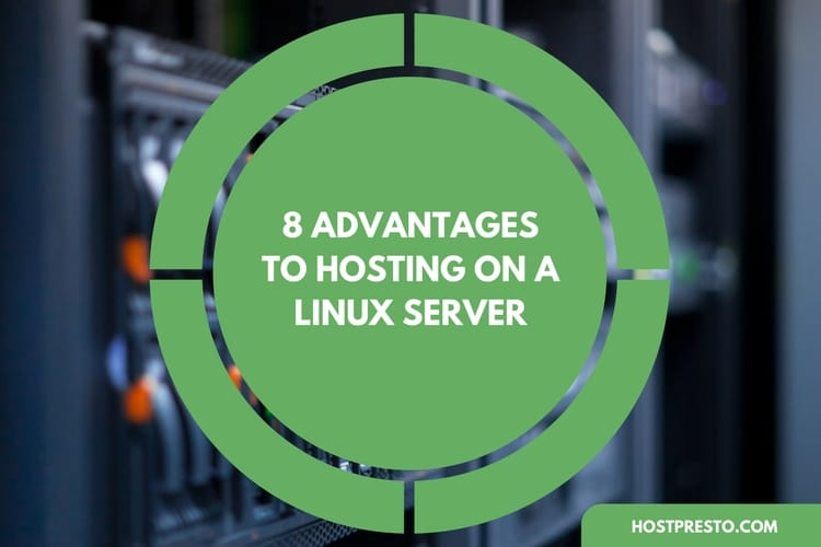 8 Advantages of Hosting on a Linux Server