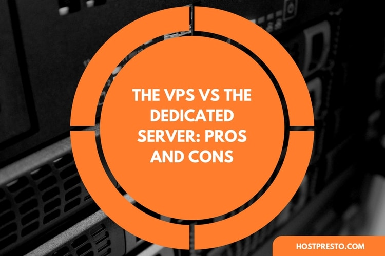 The VPS vs The Dedicated Server: Pros and Cons