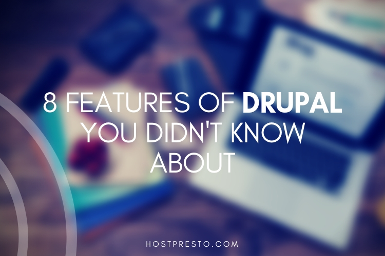 8 Features of Drupal You Didn't Know About